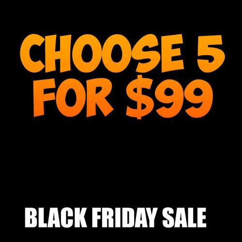 Choose Five For 99 BLACK FRIDAY SALE