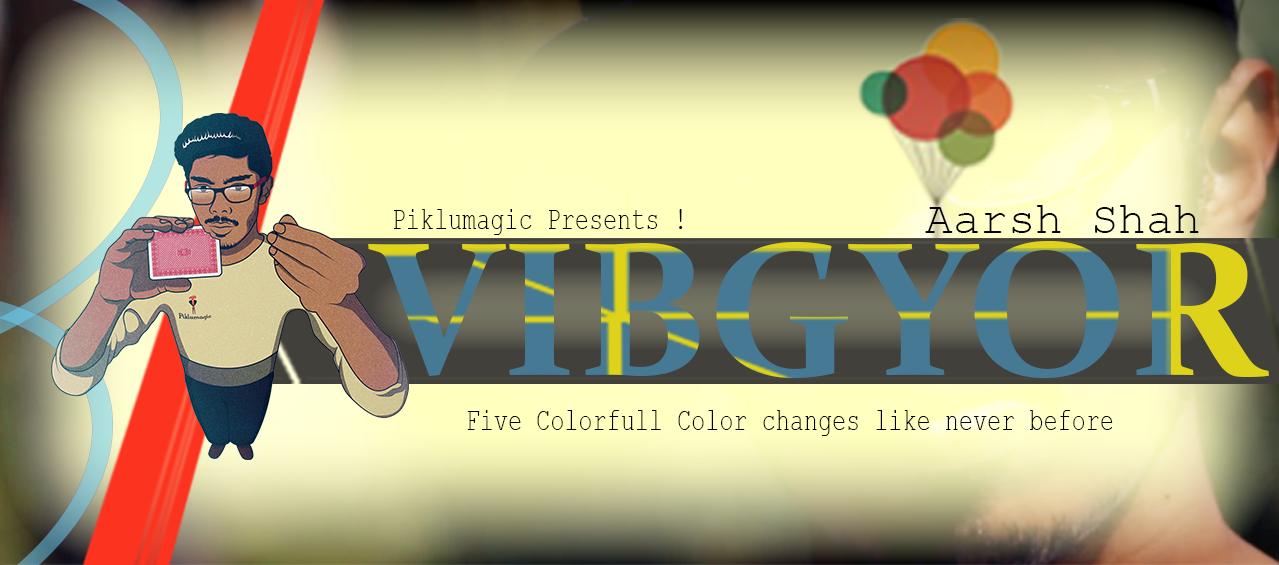 Vibgyor by Aarsh Shah & Piklumagic