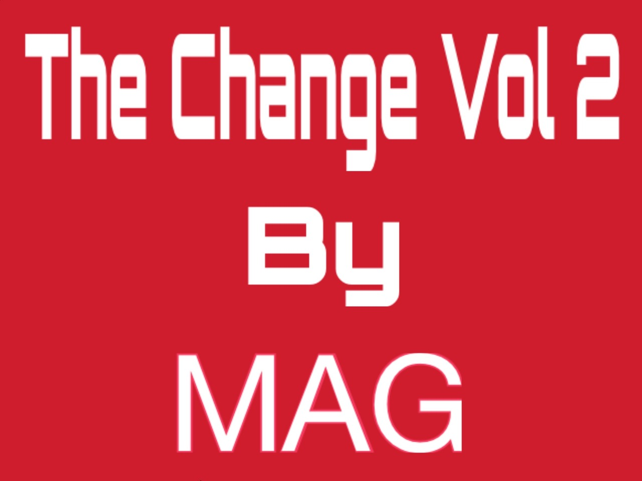 The Change Vol 2 by MAG & Magic Heart Team