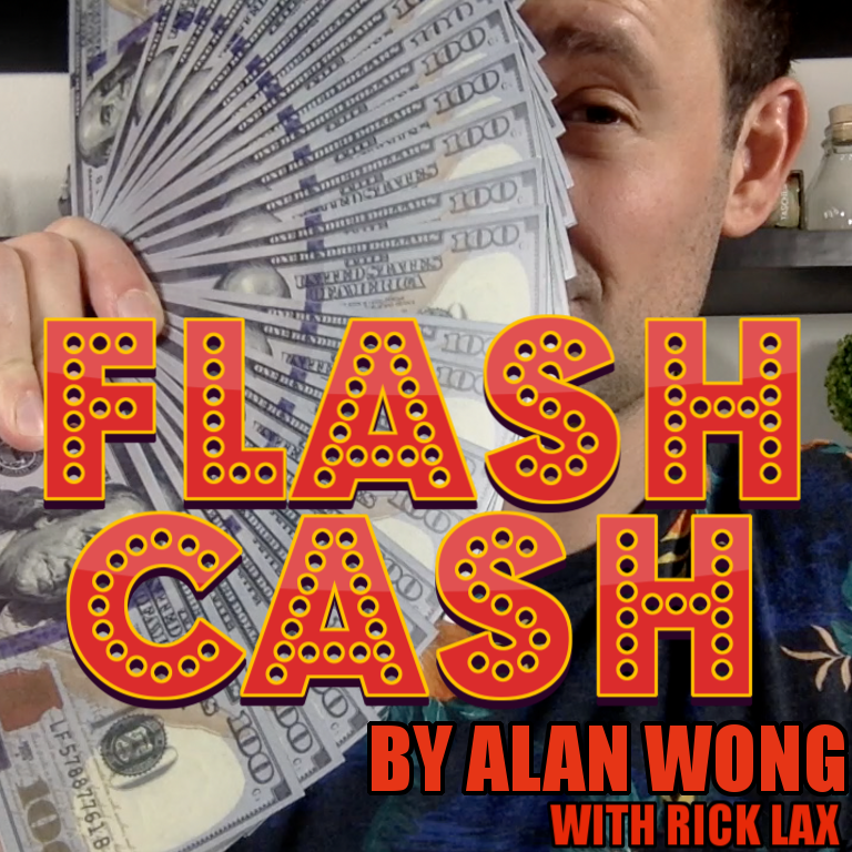 Flash Cash by Alan Wong ( Presented by Rick Lax )
