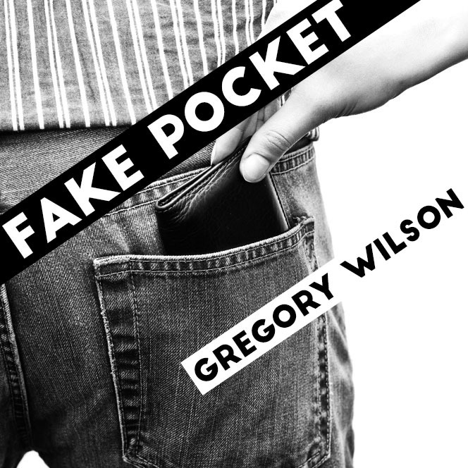 Fake Pocket by Gregory Wilson