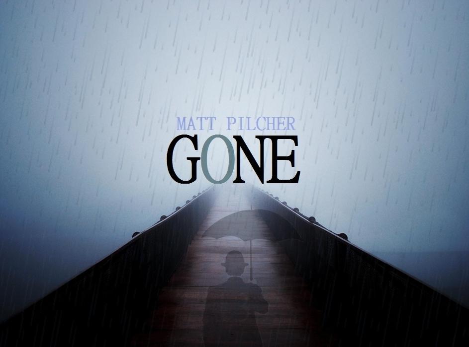 Gone by Matt Pilcher