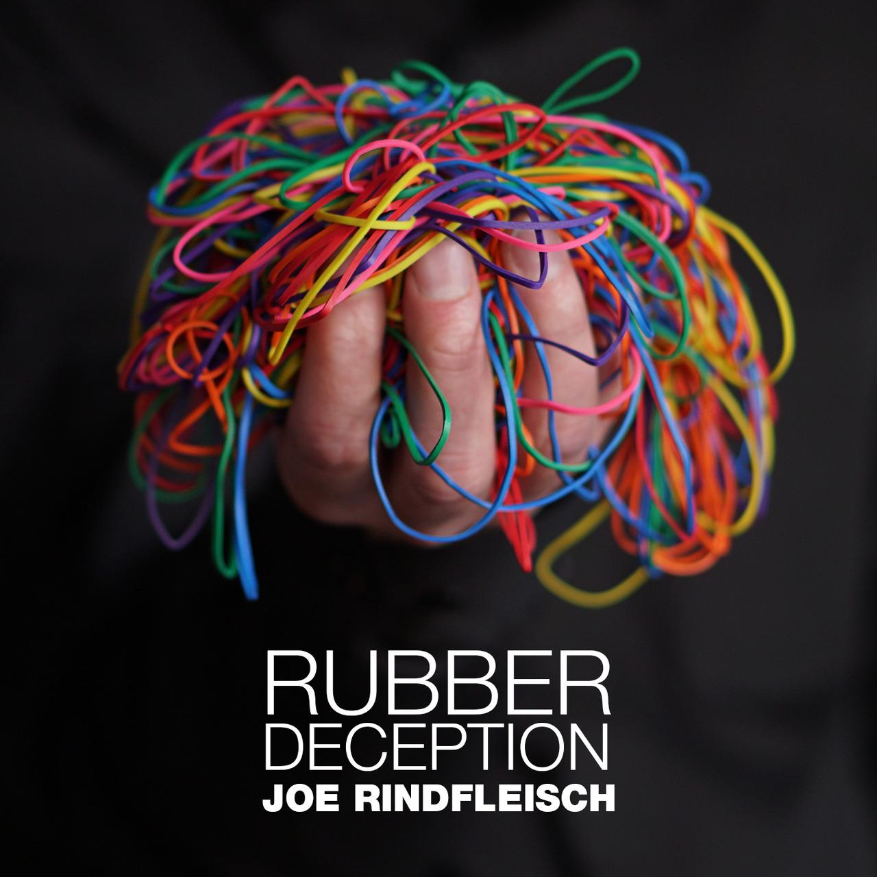 Rubber Deception by Joe Rindfleisch