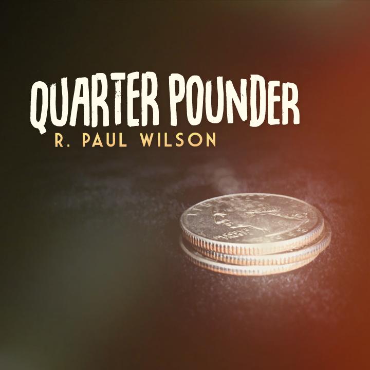 Quarter Pounder by R  Paul Wilson US Quarter