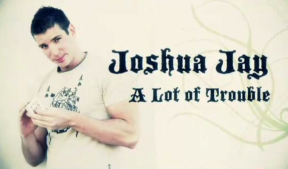 A Lot of Trouble by Joshua Jay